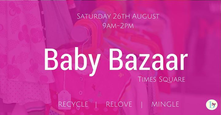 Baby Bazaar | Times Square 26 August 2017
