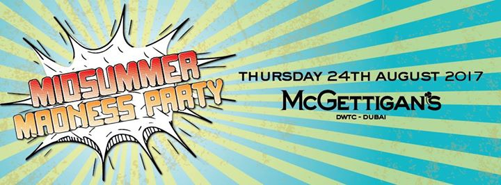 Midsummer Madness Party at McGettigan's DWTC