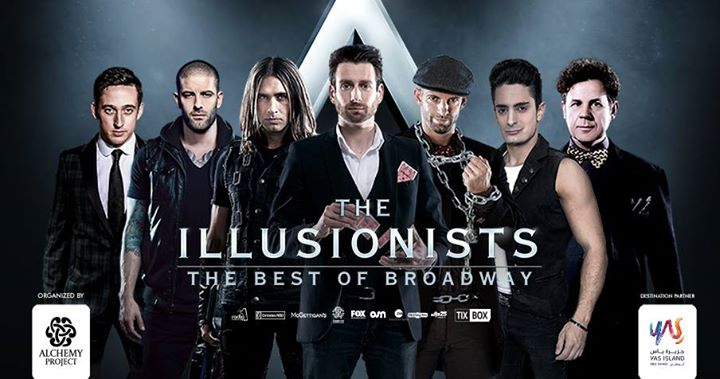 The Illusionists 'The Best of Broadway'- Abu Dhabi | 2018