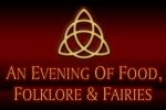 An Evening of Food, Folklore & Fairies