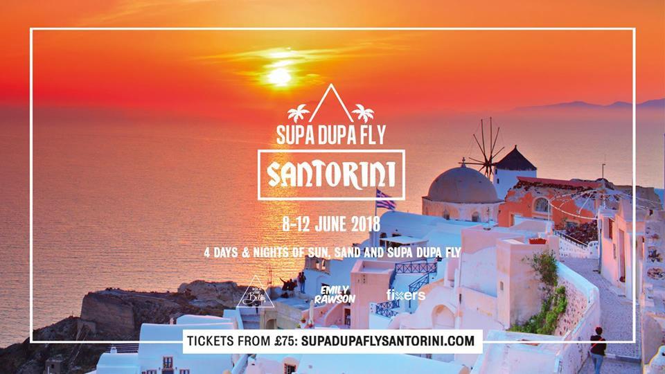 Supa Dupa Fly x Santorini 2018