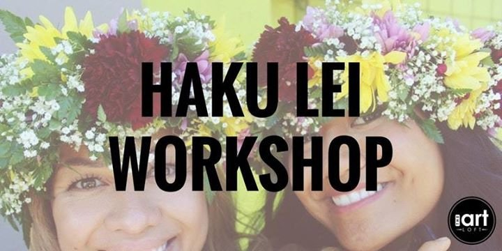 Hawaiian Art: Haku Lei Making Workshop