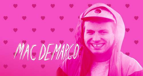 Mac DeMarco - Presented by BAMP Project