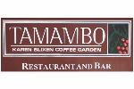 Tamambo at Karen Blixen Coffee Garden
