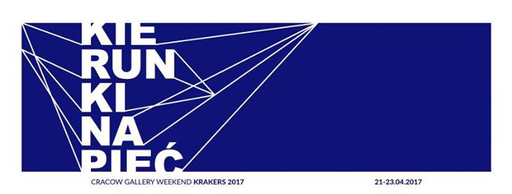 Cracow Gallery Weekend KRAKERS 2017 Kierunki Napięć