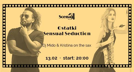 Ostatki - Sensual Seduction: Dj Mido & Kristina on the sax