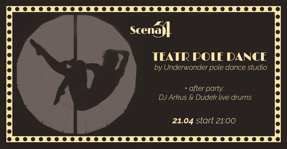 Pole Dance Show + afterparty DJ Arkus & Dudek live drums