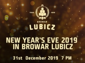 NEW YEAR'S EVE 2019 in BROWAR LUBICZ