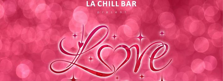 Valentine's Day - Love is in the Air at La Chill Bar