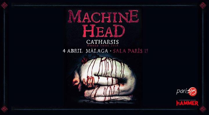 Machine Head: Catharis Tour - Málaga