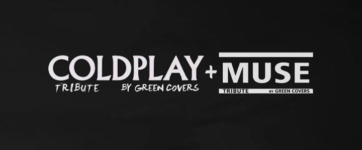 Muse + Coldplay Tribute by Green Covers en Málaga