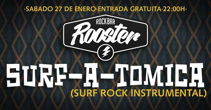 ¡Surf-a-tomica en concierto en Rooster!