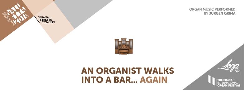 An Organist Walks into a Bar, Again