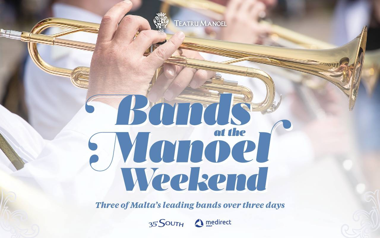 Bands at the Manoel Weekend