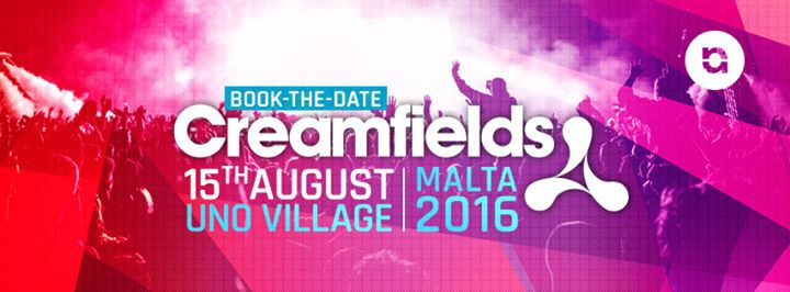Creamfields Malta - 15.08.16