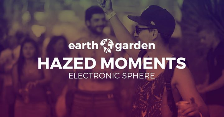 Hazed Moments at Earth Garden 2018