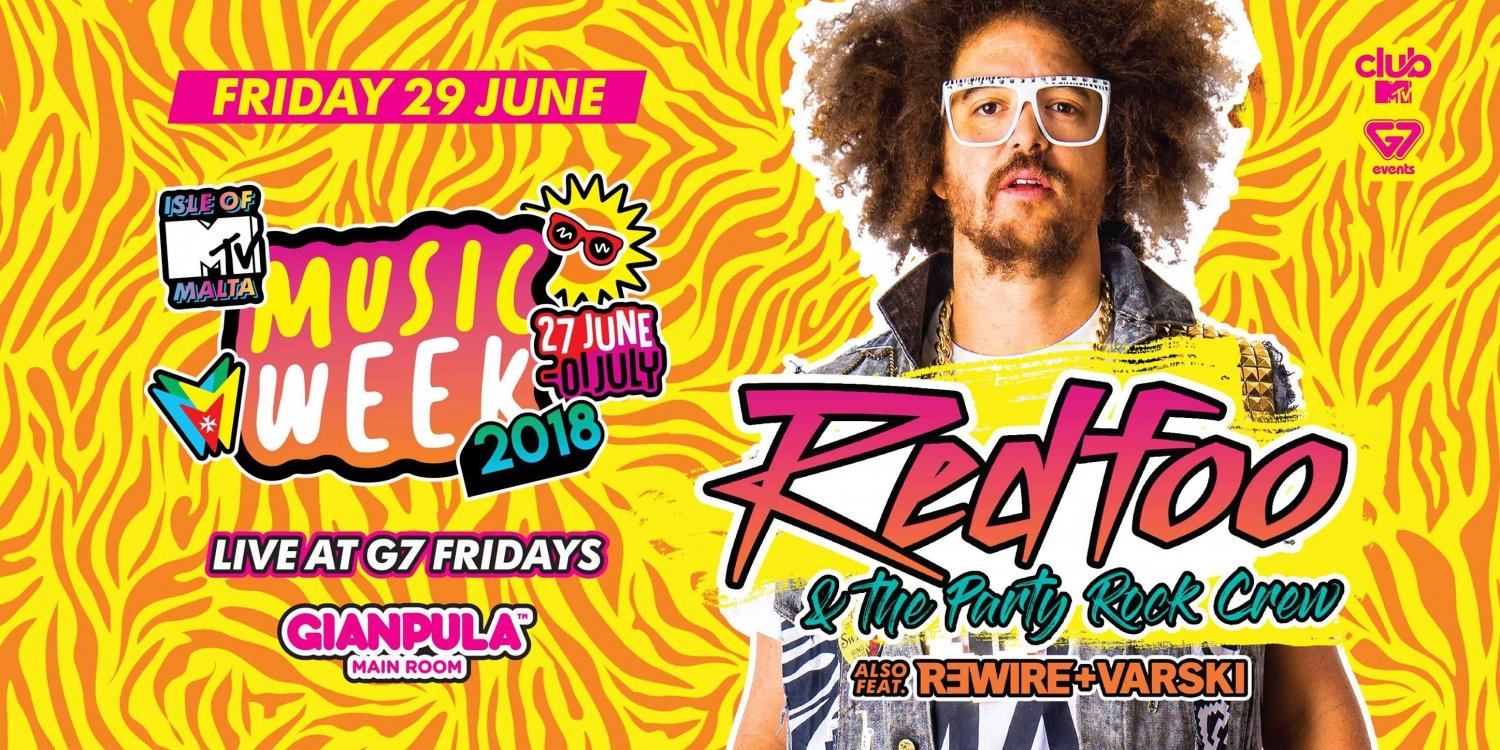 Isle of MTV Malta Music Week 2018 - ClubMTV G7Fridays ft. Redfoo