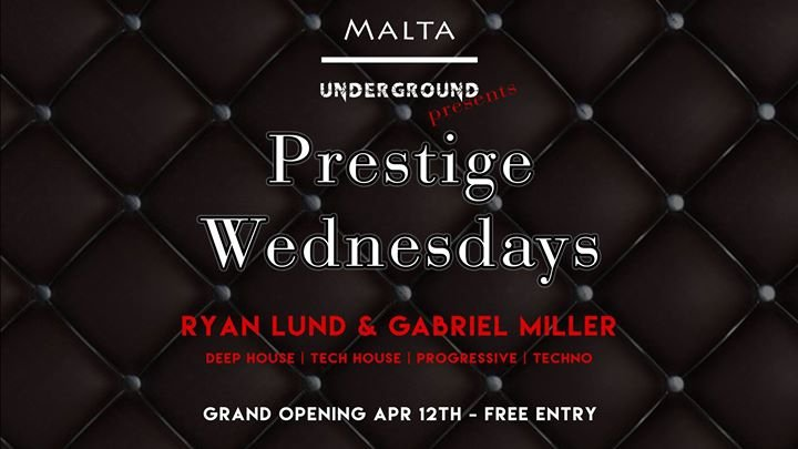 Malta Underground Presents: Prestige Wednesdays Grand Opening