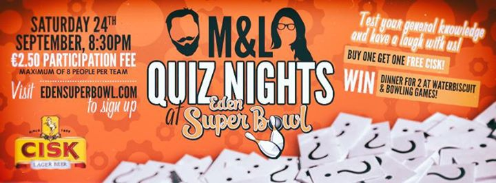 Quiz Night with M&L at Eden Superbowl