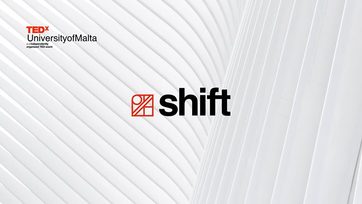 TEDxUniversityofMalta 2018 - Shift