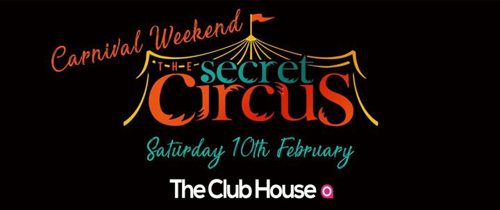 The Carnival Secret Circus ( Sat 10th Feb )