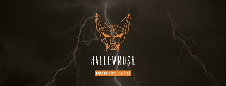 Hallowmosh - Monday 31/10