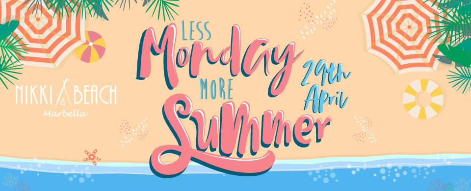 Less Monday More Summer @ Nikki Beach