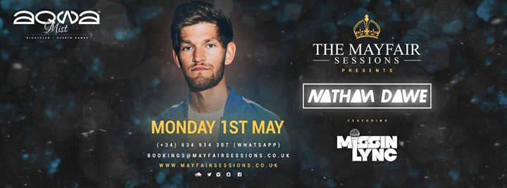 Mayfair Sessions presents: Nathan Dawe / Aqwa Mist