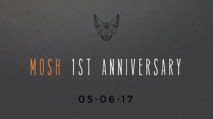 Mosh 1st Anniversary