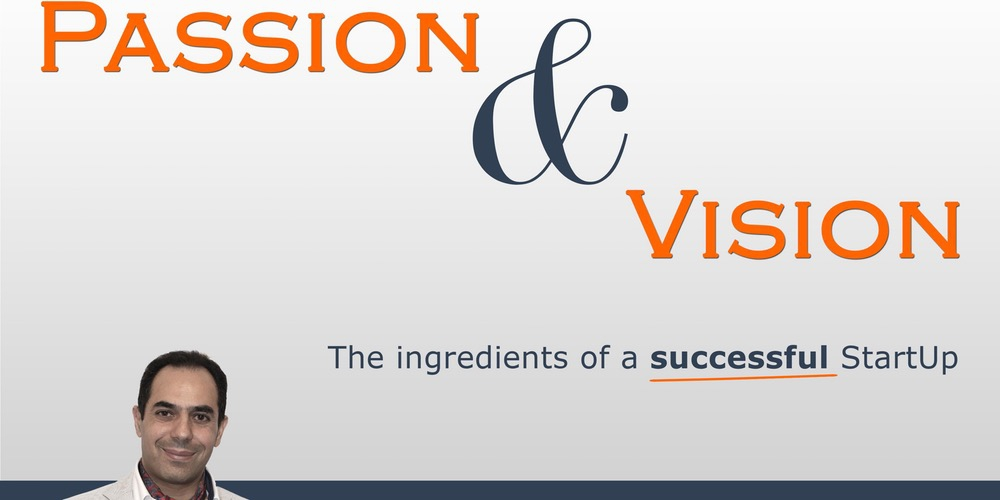 Passion and Vision - The Ingredients of a Successful StartUp