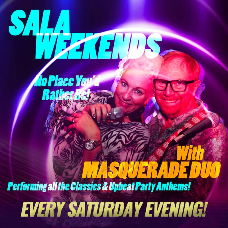 Sala Weekends No Place You'd Rather Be!