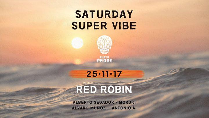Saturday Super Vibe · Red Robin