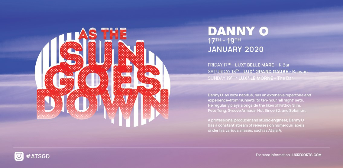 As the Sun Goes Down featuring Danny O at Lux* Belle Mare