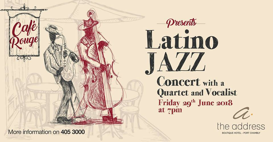 Café Rouge - Latino Jazz Concert at The Address Boutique Hotel