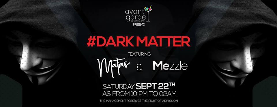 Dark Matter featuring Matias & Mezzle at Avant Garde Cocktail Bar