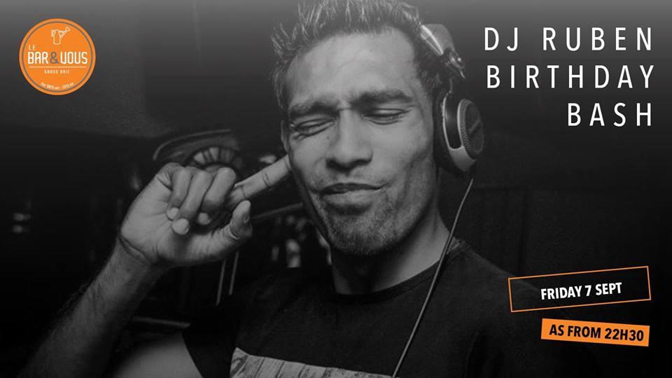 DJ Ruben Birthday Bash at Le Bar & Vous
