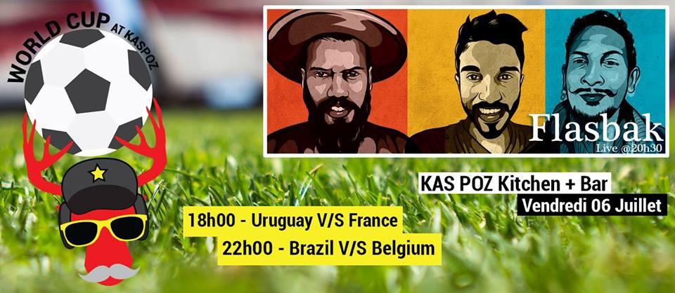 Flasbak // Kas Poz // Vendredi Coupe du Monde