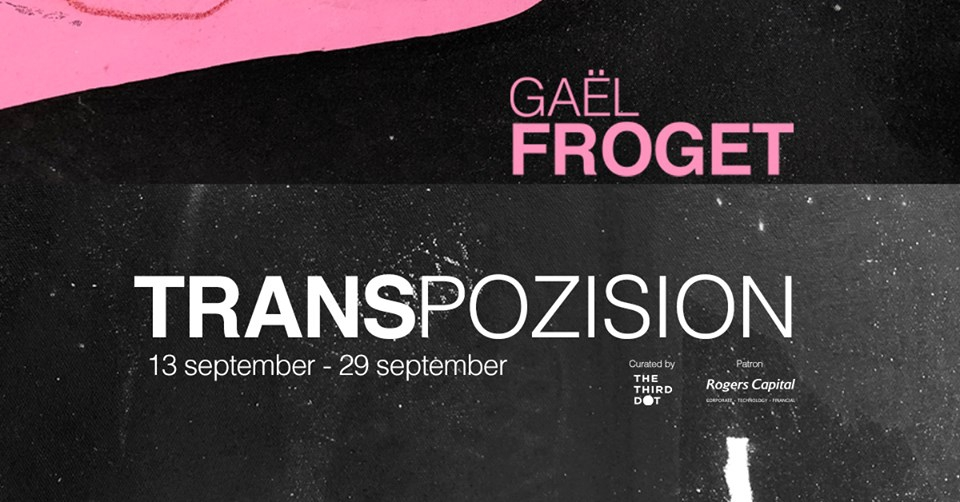 Gael Froget Solo Exhibition TRANSPOZISION