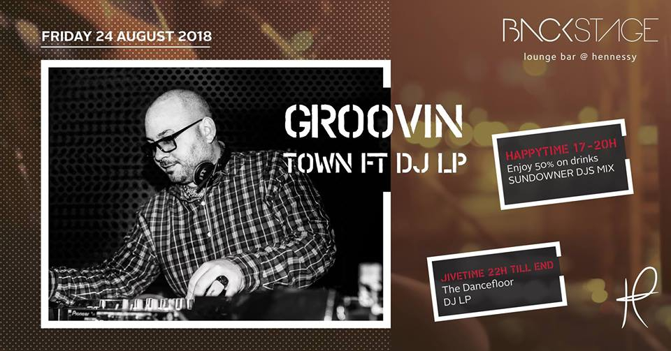 Groovin Town ft Dj LP at Backstage 24 Aug