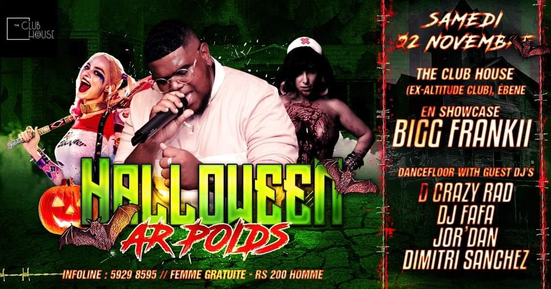 HALLOWEEN Ar Poids X BIGG FRANKII au Club HOUSE