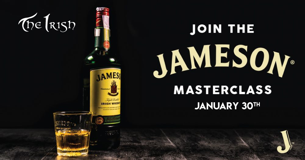 Jameson Masterclass / 30th Jan / The Irish