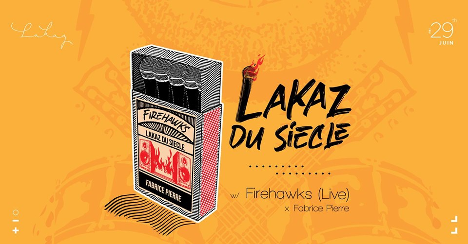 Lakaz du Siècle w/ Firehawks x Fabrice Pierre