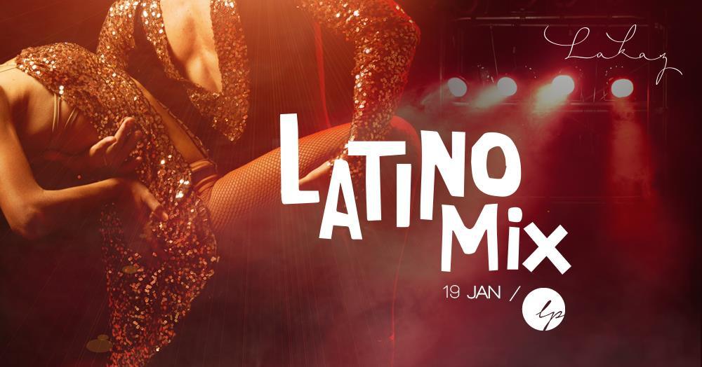 Latino Mix w/ LP at Lakaz