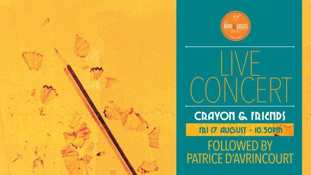 Live Concert feat. Crayon & Friends + DJ Pat d'Avrincourt at Le Bar & Vous