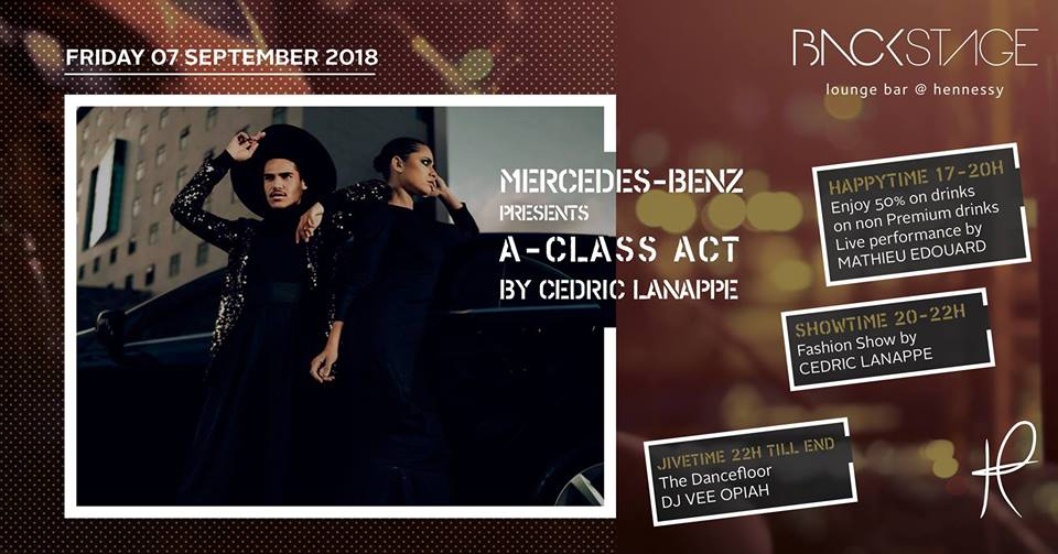 Mercedes Benz Presents A-Class Act by Cedric Lanappe at Backstage
