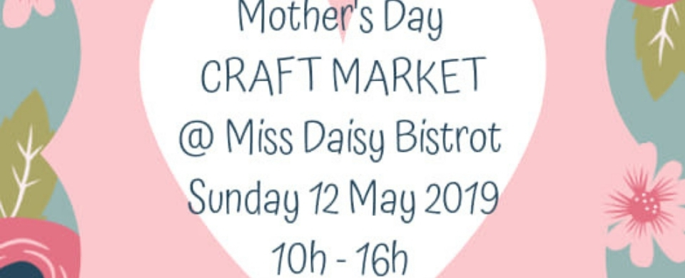Craft Market at Miss Daisy Bistrot