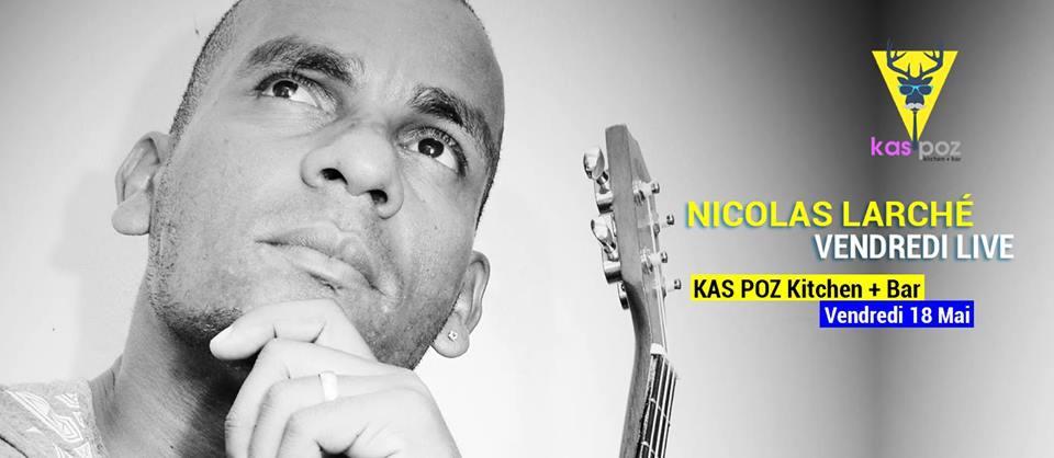 Nicolas Larcher // Kas Poz // Vendredi Live