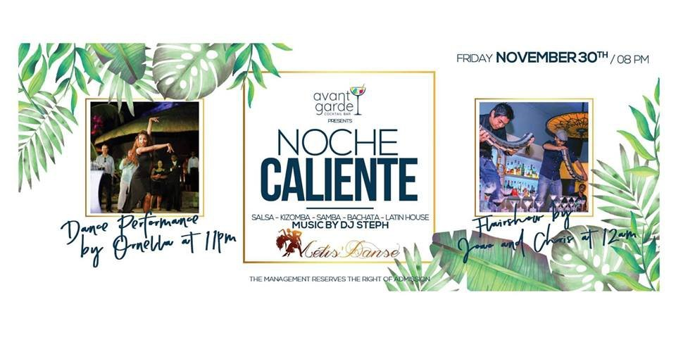 Noche Caliente - Latin Night at Avant Garde is back !