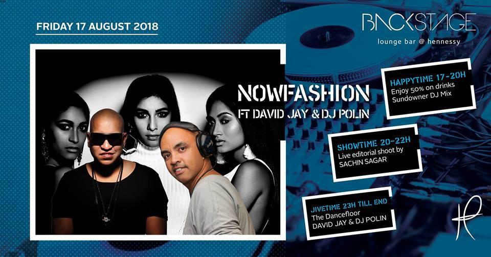 Now Fashion Ft David Jay/Dj Polin at Backstage