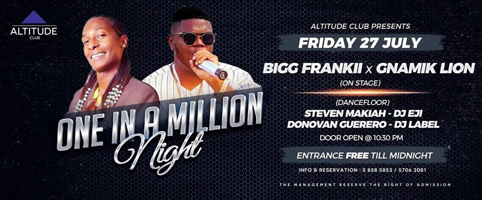 ONE IN A MILLION NIGHT WITH BIGG FRANKII & GNAMIK LION !